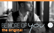 Be More of You - The Original
