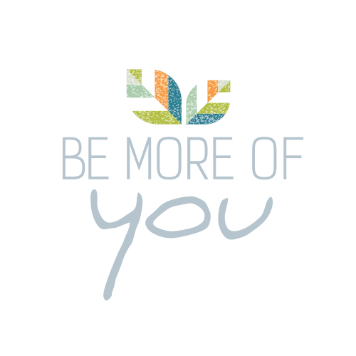 Be More of You